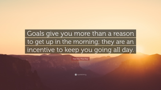 48086-Harvey-MacKay-Quote-Goals-give-you-more-than-a-reason-to-get-up-in