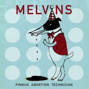 melvins-pinkus-abortion-technician